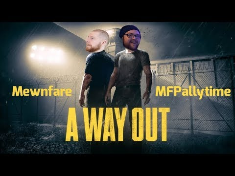A Way Out - Part 1 | MFPallytime & Mewnfare