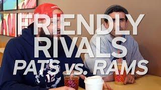 FRIENDLY RIVALS: Pats Vs. Rams