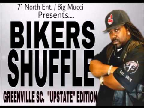 BIG MUCCI - BIKERS SHUFFLE - GREENVILLE SC UPSTATE EDITION