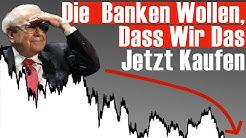 In Dieser Krise Sagen Uns Die Banken Heimlich, Was Wir Kaufen Sollen (Warren Buffet & Ray Dalio)