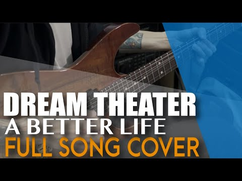 Dream Theater - A Better Life [Full Cover + Solo...