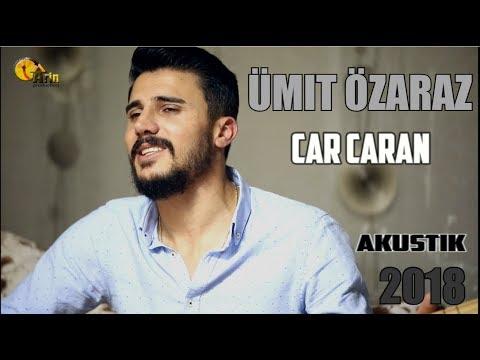Ümit Özaraz - Car Caran (Akustik 2018)