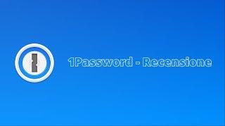 1Password - Recensione del migliore password manager