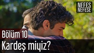 Nefes Nefese 10. Bölüm (Final) - Kardeş miyiz?