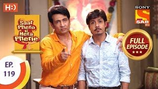 Saat Phero Ki Hera Pherie - Ep 119 - Full Episode - 10th August, 2018