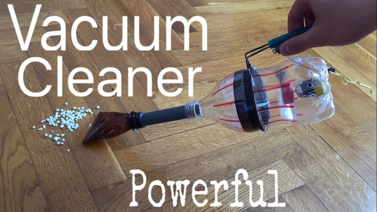 Make A Vacuum Cleaner - Homemade Vacuum Cleaner From Plastic Bottle