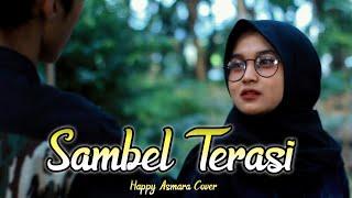 HAPPY ASMARA ~ SAMBEL TERASI (Cover)