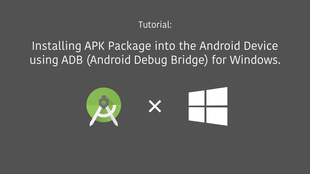 Tutorial: Installing APK Package into the Android Device using ADB for Windows.