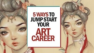 5 WAYS TO JUMP START YOUR ART CAREER || 30 Days of Art Episode 22