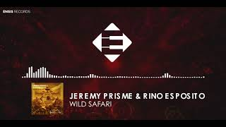 Jeremy Prisme &amp Rino Esposito - Wild Safari (OUT NOW)[Ensis Records]