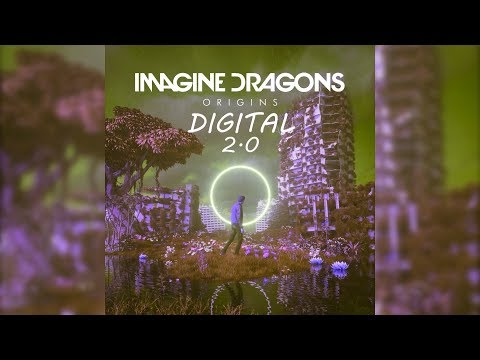 IMAGINE DRAGONS - DIGITAL 2.0 | USE HEADPHONES | ANOTHER LOOK AT THE ALBUM ORIGINS