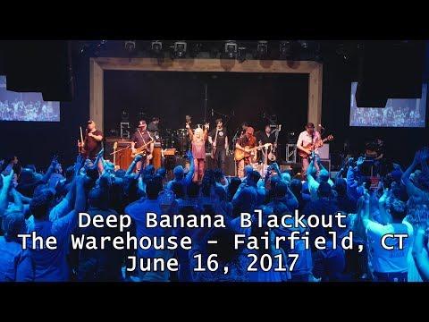 Deep Banana Blackout - The Warehouse - Fairfield, CT 6-16-2017
