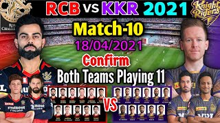 IPL 2021 Match-10 | Royal Challengers vs Kolkata Knight Riders Playing 11 | RCB vs KKR Playing 11