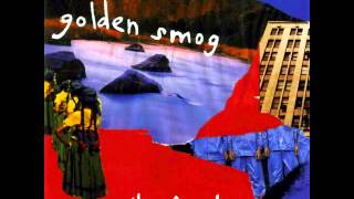 Golden Smog - You make it easy