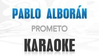 Pablo Alborán - Prometo (Karaoke)