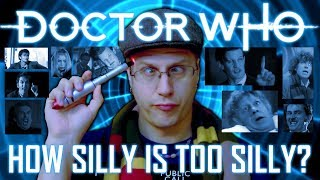 Doctor Who - How Silly is TOO Silly?
