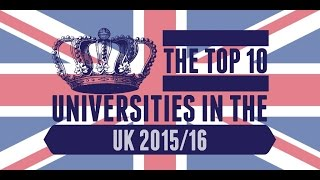 The Top 10 Universities in the UK 2015/16!
