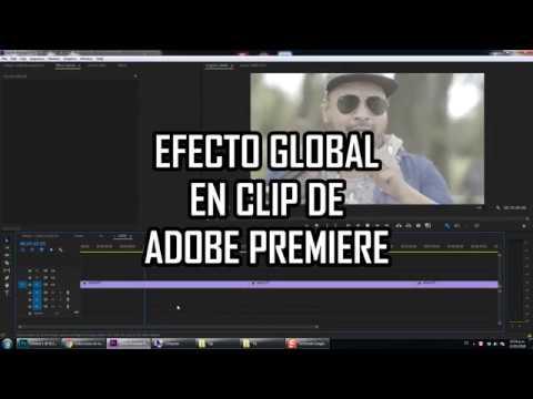 Efecto Global - Adobe Premiere CC 2018