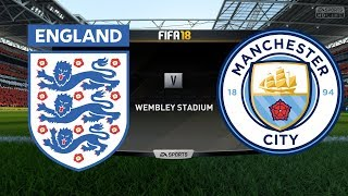 England vs Manchester City | FIFA 18 Gameplay | Wembley | England World Cup Squad | Legendary