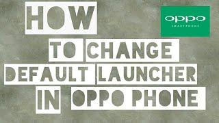 How to change default launcher in oppo phones 📱 screenshot 5