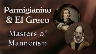 Parmigianino and El Greco (Mannerism: Part 2)