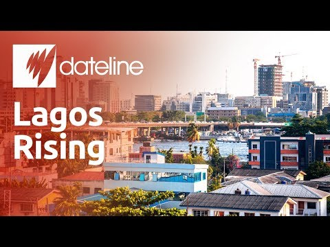 Lagos Rising: World's fastest growing megacity