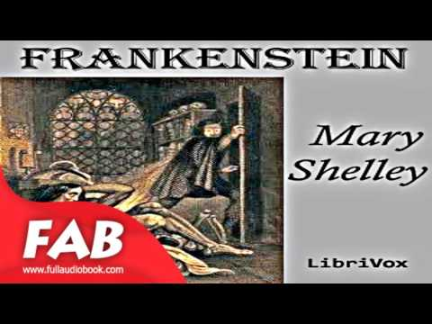 Frankenstein; or The Modern Prometheus 1818 Full Audiobook by Mary Wollstonecraft SHELLEY