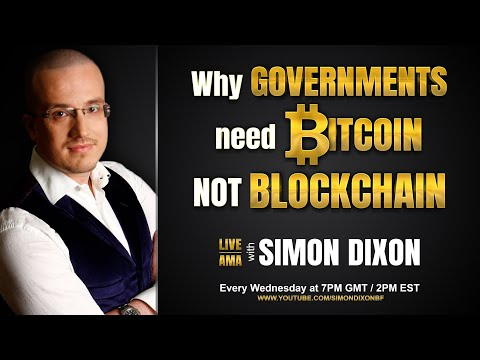 Why Governments Need Bitcoin NOT Blockchain   #LIVE AMA With Simon Dixon