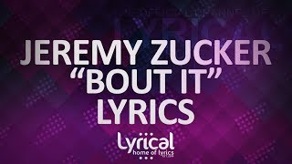 Jeremy Zucker - Bout It (ft. Daniel James & Benjamin O) Lyrics