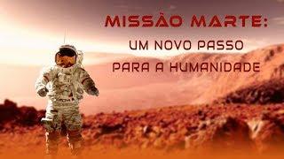 Missão Marte - Um novo passo para a Humanidade