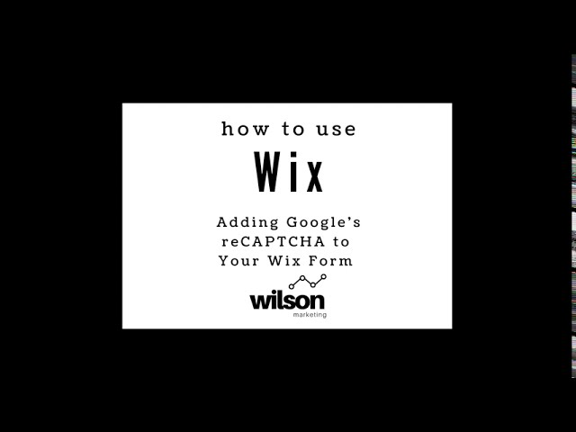 How to Add reCAPTCHA to Your Wix Contact Form