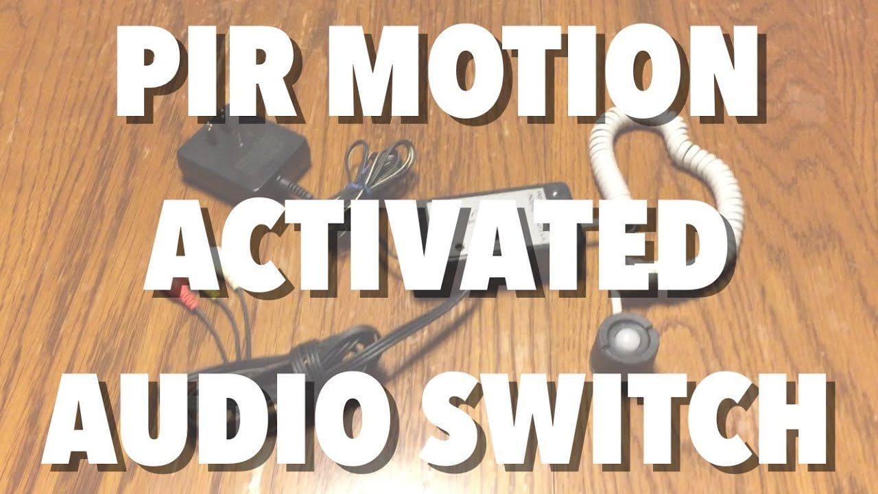 PIR Motion Activated Audio Switch: 11 Steps (with Pictures)