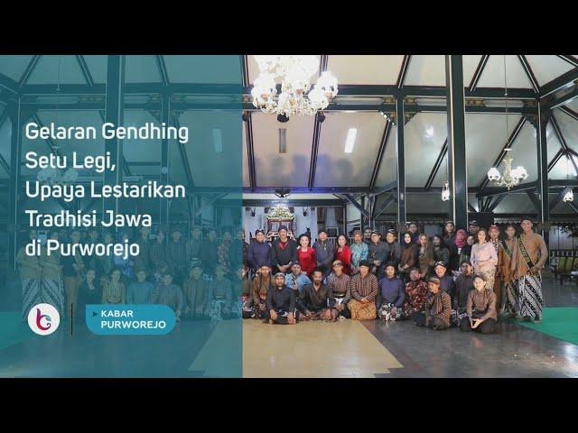 Gendhing Setu Legi, Upaya Lestarikan Tradhisi Jawa di Purworejo