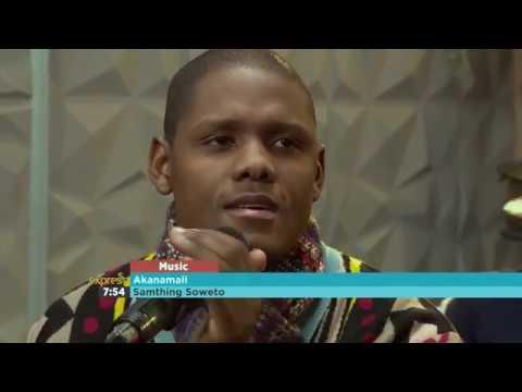 "Samthing Soweto on Expresso Show performing ""Akanamali"""
