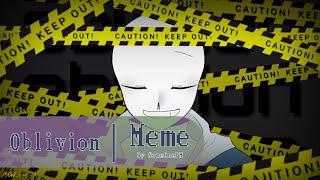 Oblivion | Meme [Undertale AU]