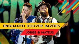 Baixar Enquanto Houver Razões - Jorge & Mateus - Villa Mix Goiânia 2017 ( Ao Vivo )