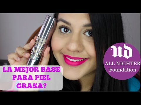 Reseña:ALL NIGHTER URBAN DECAY/Tono 6.0/ PIEL GRASA/Vanessa Suarez ♥