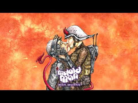 Mutoid Man - War Moans [Full Album] (2017)