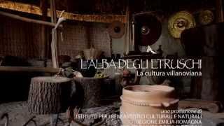 L'ALBA DEGLI ETRUSCHI. Aspetti e testimonianze della cultura villanoviana