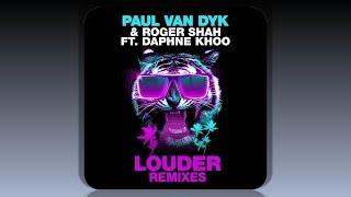 [5.81 MB] Paul van Dyk & Roger Shah feat Daphne Khoo - Louder (Ben Nicky Remix)