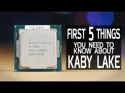 First 5 Things You Need to Know About Kaby Lake
