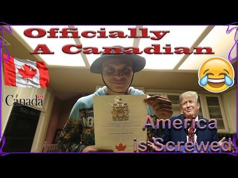 Officially a Canadian Citizen! RIP Trump