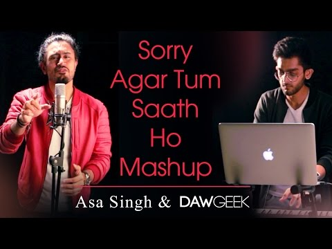 Sorry & Agar Tum Saath Ho Mashup Cover - Asa Singh & DAWgeek   Justin Bieber   Arijit Singh