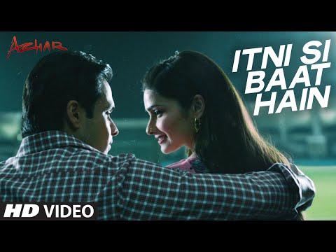 Itni Si Baat Hain Video Song | AZHAR | Emraan Hashmi, Prachi Desai | Arijit Singh, Pritam | T-Series