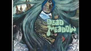 Watch Dead Meadow At The Edge Of The Wood video