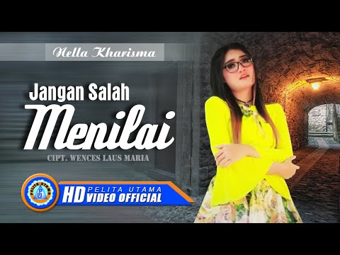 Nella Kharisma - JANGAN SALAH MENILAI ( Official Music Video ) [HD]