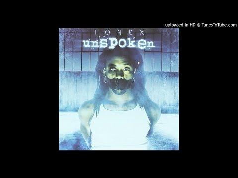 Tonex - Unspoken