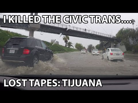 Lost Tapes: Tijuana - Civic goes swimming in Mexico!