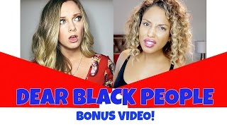 DEAR BLACK PEOPLE 2 (BONUS VIDEO)