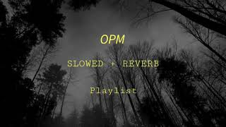 Chill OPM Slowed + Reverb Playlist | 2021 Chill Vibes